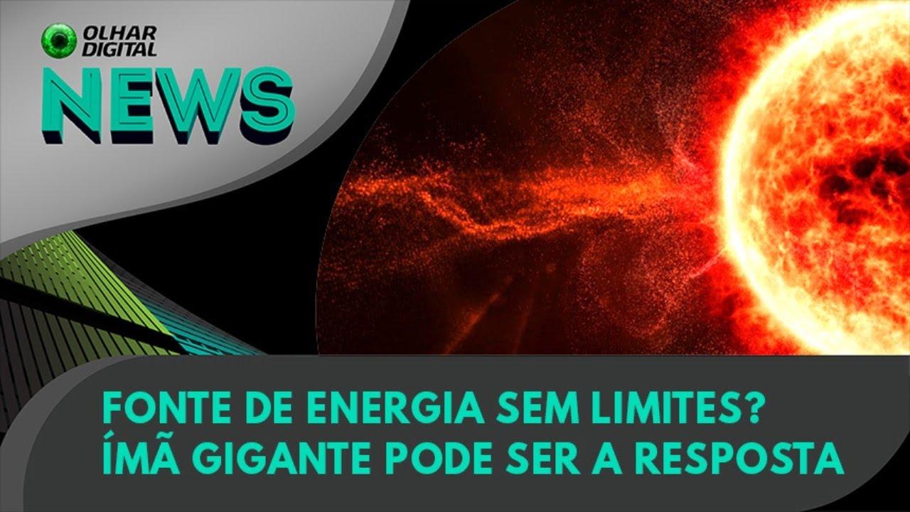 Ao Vivo | Fonte de energia sem limites? Ímã gigante pode ser a resposta | 18/06/2021 | #OlharDigital