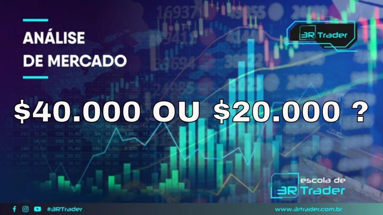 Bitcoin $40.000 ou $20.000 ?