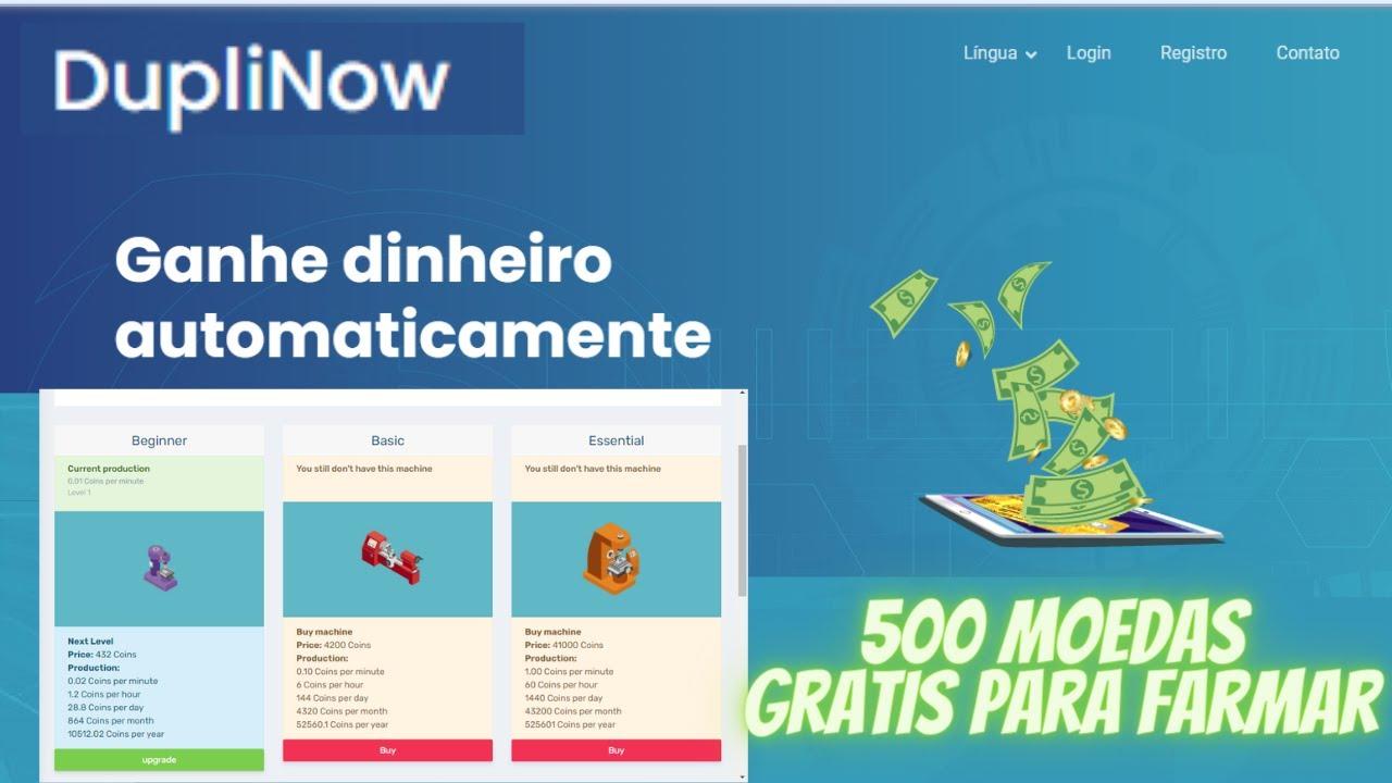 Ganhe no automático e ganhe 500 moedas so por registro DUPLINOW mesmo sistema do banana cash