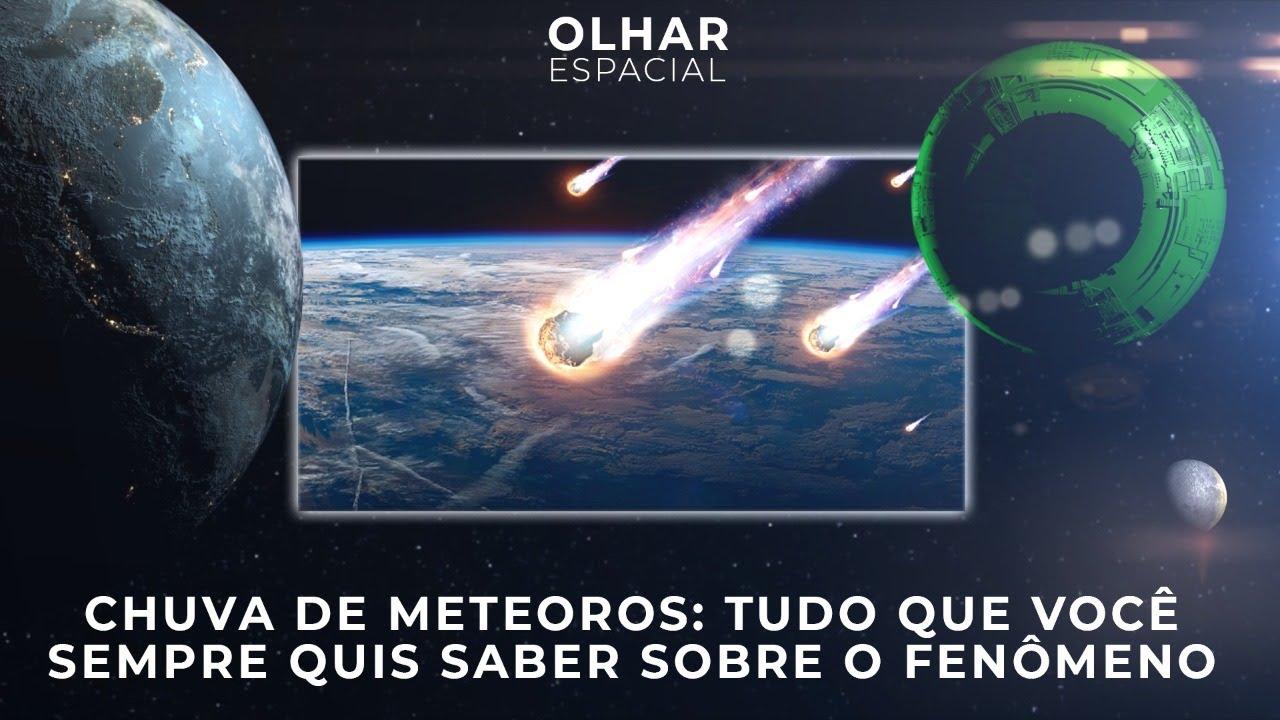 Ao Vivo | Chuva de meteoros: tudo que você sempre quis saber sobre o fenômeno #OlharEspacial