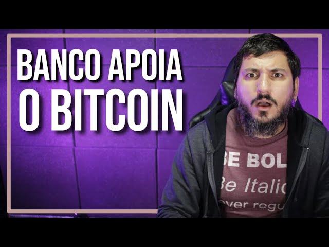 BANCO DECIDE APOIAR O BITCOIN