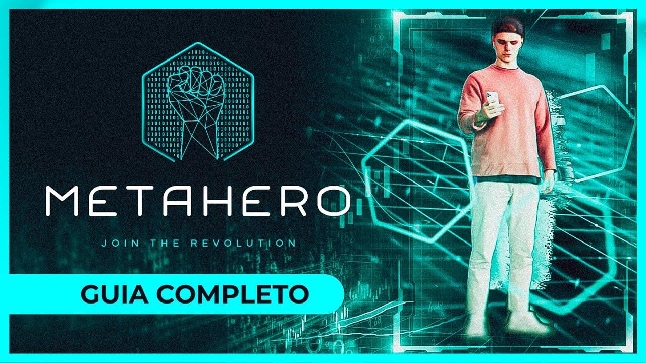 Guia sobre a metahero – projeto com potencial de fazer 200X