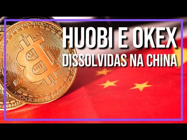 HUOBI E OKEX SERÃO DISSOLVIDAS NA CHINA