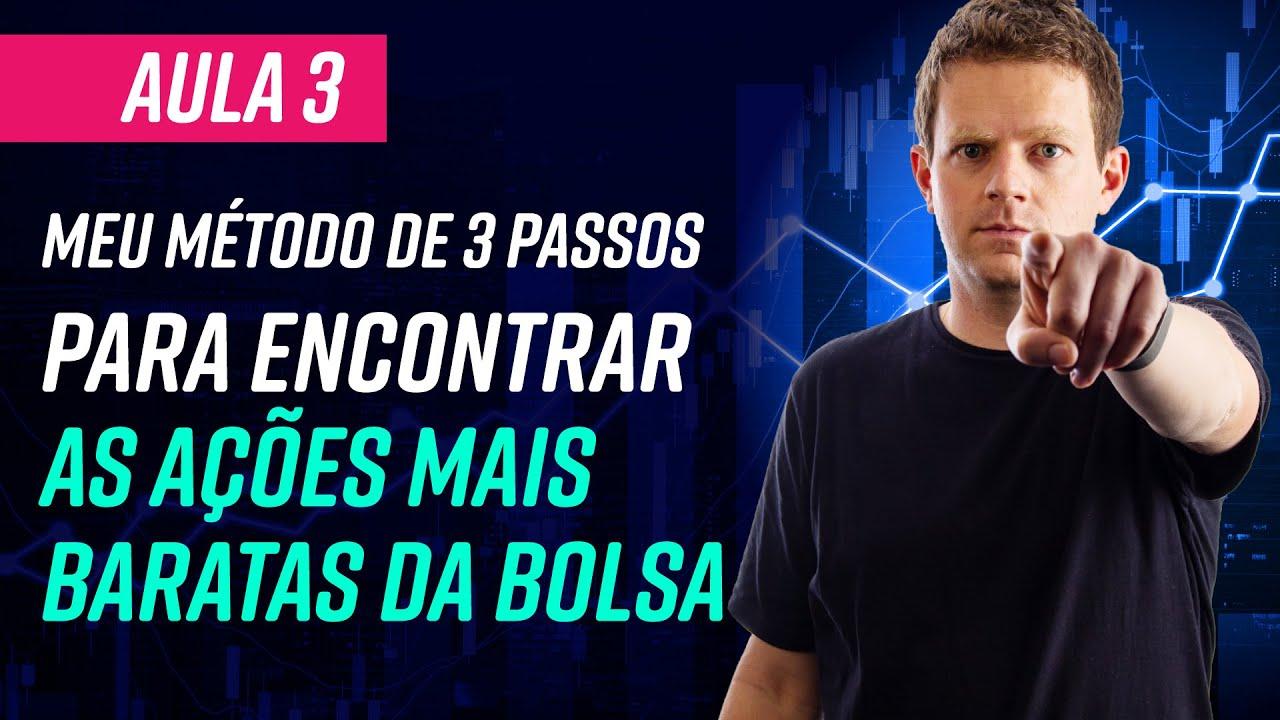 Meu MÉTODO de 3 PASSOS para encontrar as AÇÕES MAIS BARATAS da BOLSA! (AULA 3)