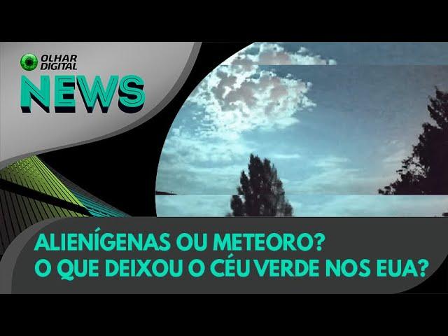 Ao Vivo   Alienígenas ou meteoro? O que deixou o céu verde nos EUA?   03/08/2021   #OlharDigital