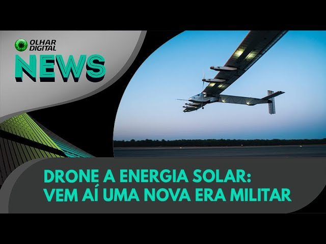 Ao Vivo   Drone a energia solar: vem aí uma nova era militar   05/08/2021   #OlharDigital