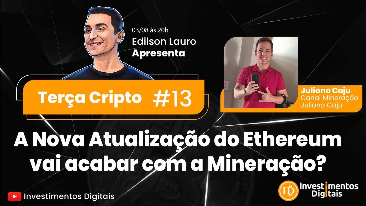 Terça Cripto #13: A Nova Atualização do Ethereum vai acabar com a Mineração?