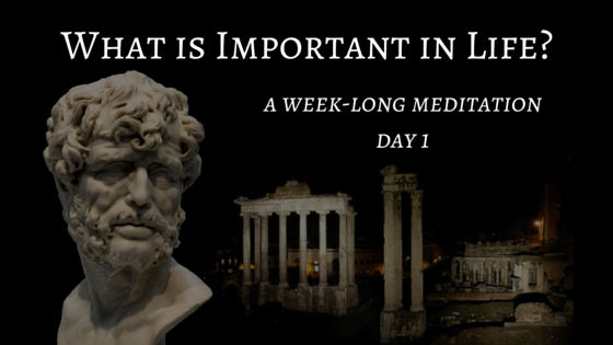 What is Important in Life – Day 1