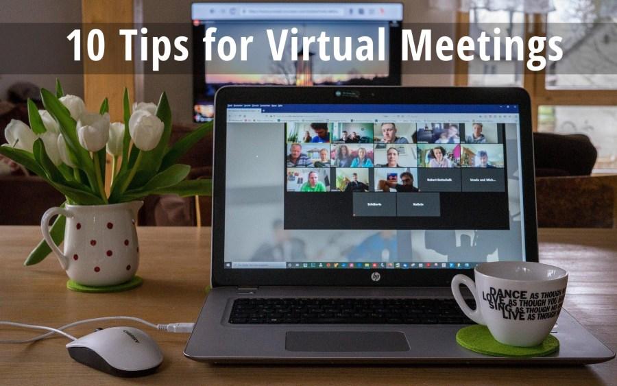 10 Tips for Virtual Meetings
