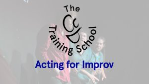 Acting for Improv