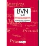 BVN 5-11. Batteria di Valutazione Neuropsicologica per l'Età Evolutiva. Recensione