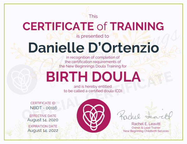 This Certificate of Training is presented to  Danielle D'Ortenzio in completion of the requirements for Birth Doula.