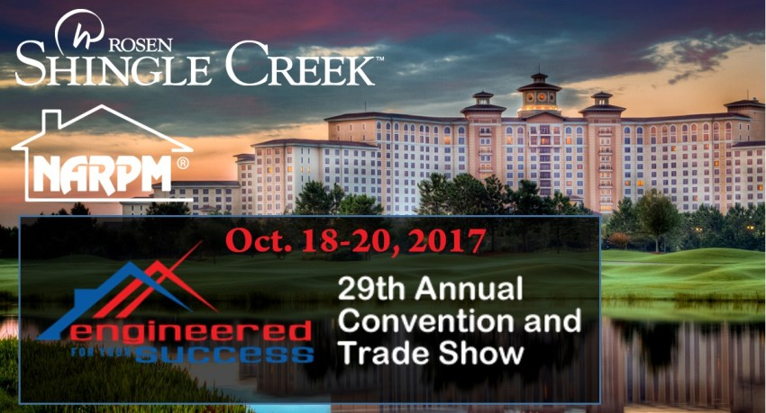Oct. 18-20, 2017 The 29th Annual NARPM® Convention & Trade Show at Rosen Shingle Creek Orlando, FL