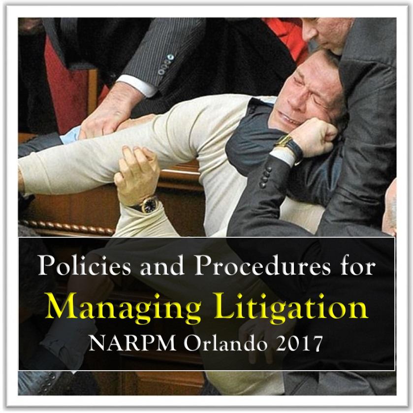 Policies and Procedures for Managing Litigation (NARPM Orlando 2017)