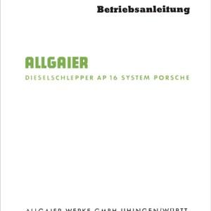 Allgaier Traktor AP16 AP 16 Betriebsanleitung Bedienungsanleitung