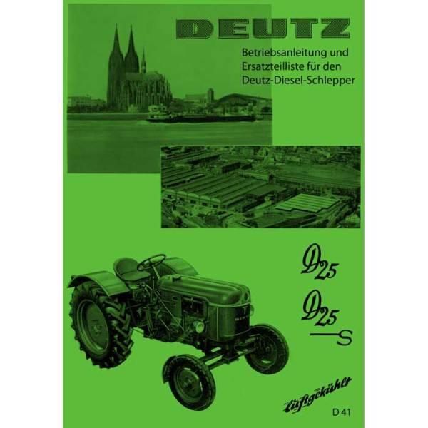 Deutz Traktoren Betriebsanleitung Ersatzteilliste D25 D25S