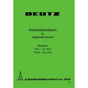 Deutz Werkstatthandbuch luftgekuehlte Motoren FL514-FL614
