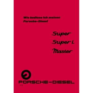 Porsche-Diesel Traktor Super-L Master Bedienungsanleitung Betriebsanleitung