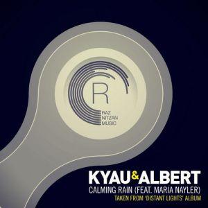 Kyau & Albert ft. Maria Nayler – Calming Rain