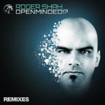 Roger Shah – Openminded!? (Remixes)