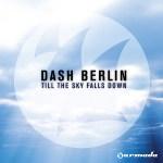 Dash Berlin – Till the Sky Falls Down (Vocal Mix)