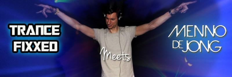 TranceFixxed Meets Menno De Jong