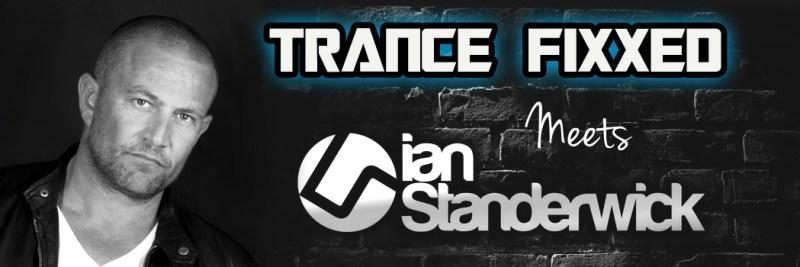 TranceFixxed Meets Ian Standerwick
