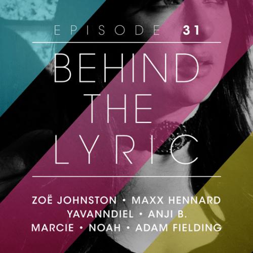 Behind The Lyric Episode 31