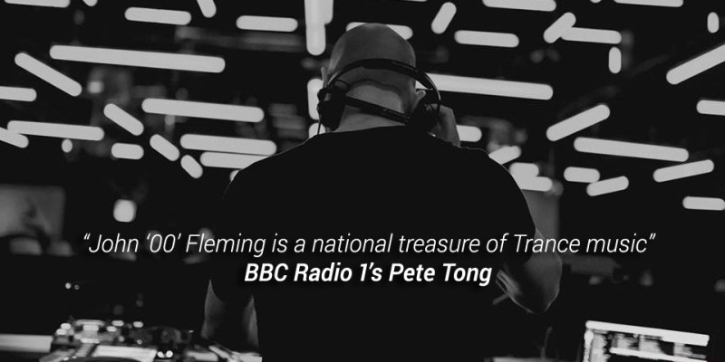 John '00' Fleming is a national treasure of Trance music - Pete Tong