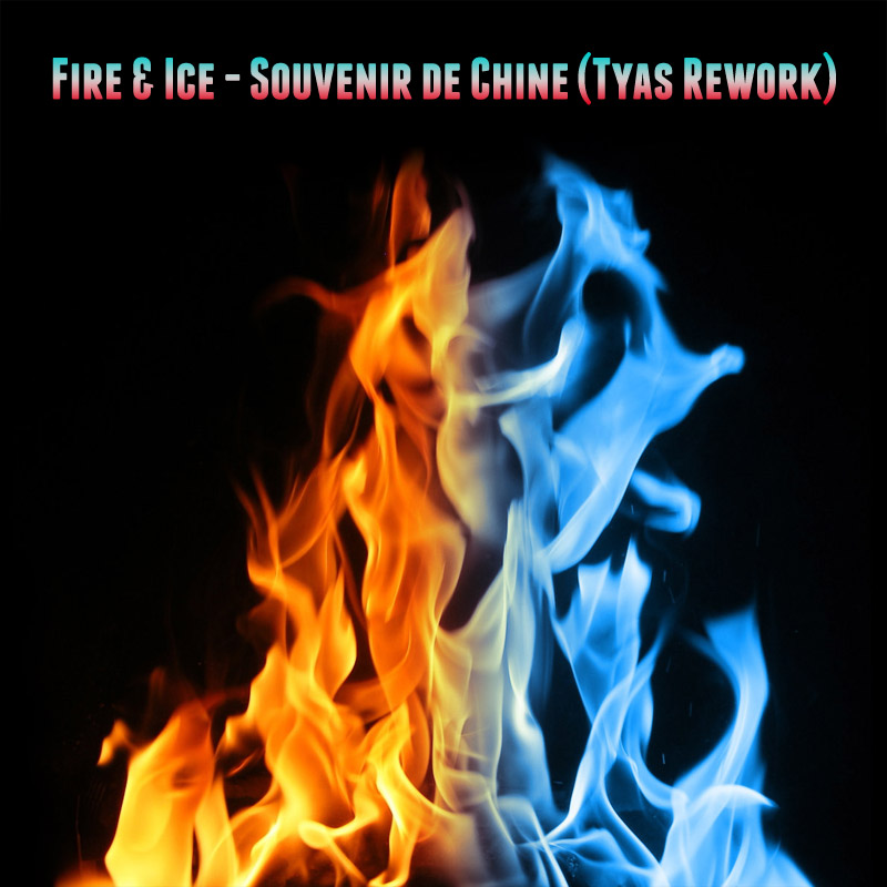 FREE MP3: Fire & Ice ‎– Souvenir De Chine (Tyas Rework)