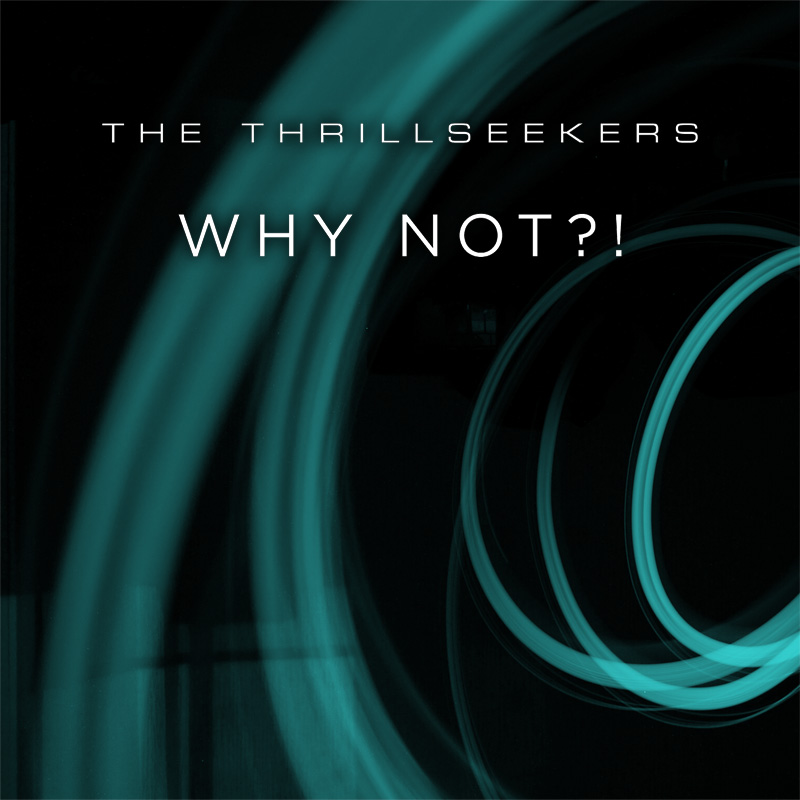 The Thrillseekers - Why Not?!
