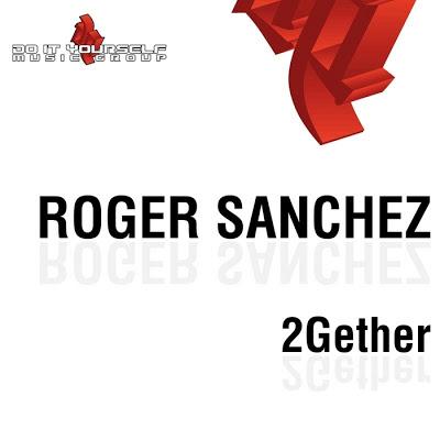 Roger Sanchez - 2Gether