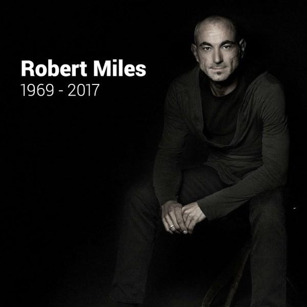 Robert Miles 1969-2017
