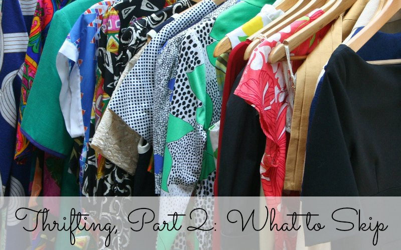 Thrifting, Part 2: What to Skip