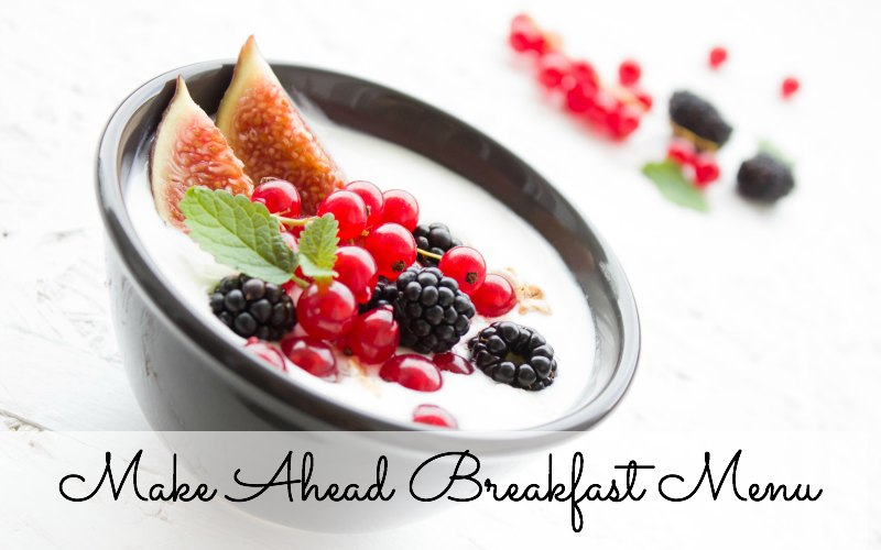 Make Ahead Breakfast Menu