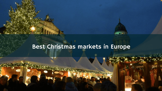Christmas Markets In Europe 2019.The Best Christmas Markets In Europe