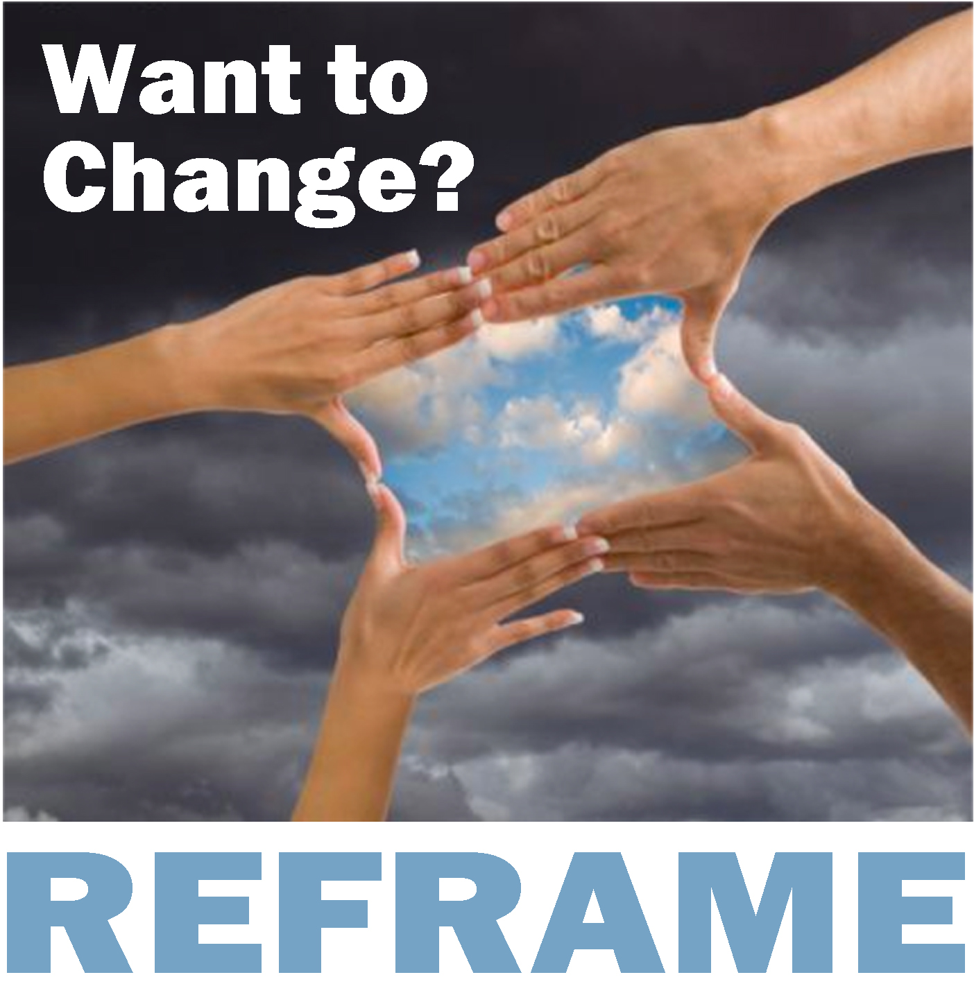 Want To Change Reframe Transformation Coaching Magazine