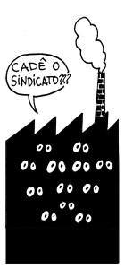 """imagem de fábrica """"com olhos"""". há uma nuvem de fala saindo da fábrica, como a voz dos operários, que diz: onde está o sindicato?"""
