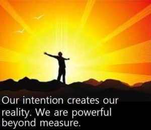 Intention create our reality