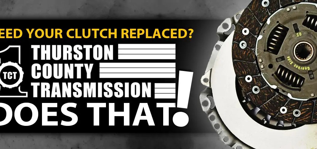Need a Clutch Replacement in Lacey WA?