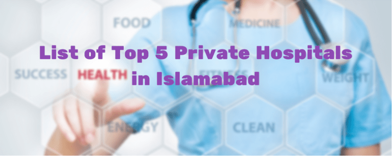 List of Top 5 Private Hospitals in Islamabad(1)