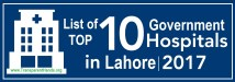 List of Top 10 Government Hospitals in Lahore