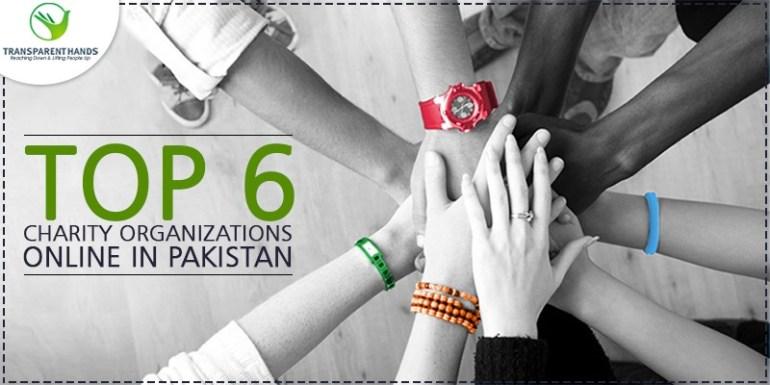 Top 6 Charity Organizations Online in Pakistan