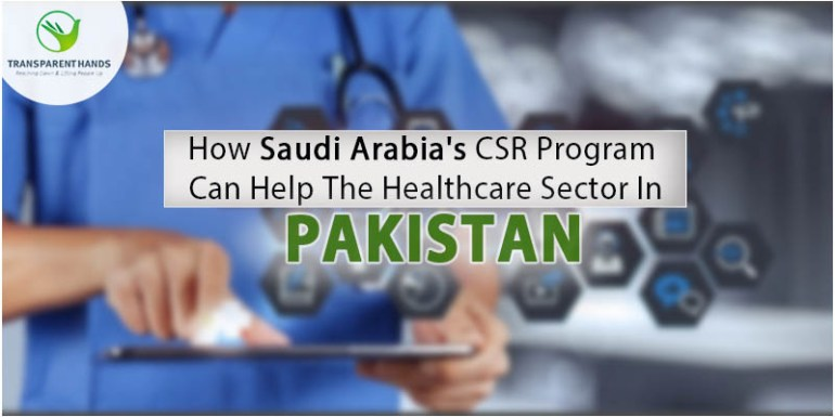 How Saudi Arabia's CSR Program Can Help Healthcare Sector in Pakistan