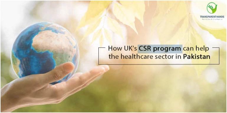 How UK's CSR Program can help the Healthcare Sector in Pakistan