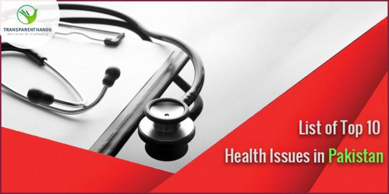 List of Top 10 Health Issues in Pakistan