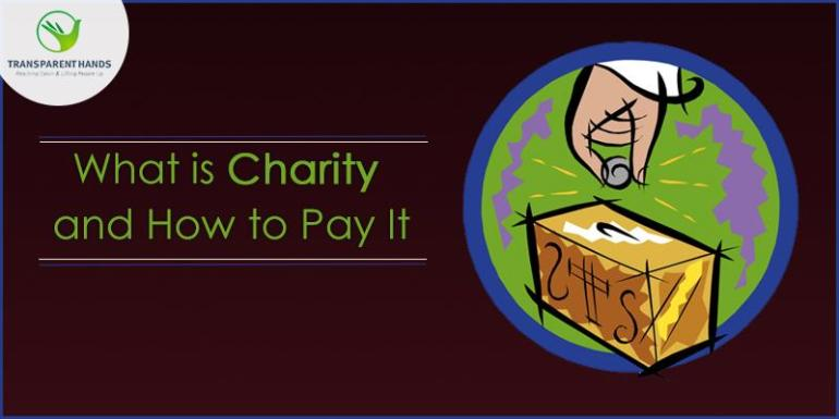 What Is Charity and How To Pay It