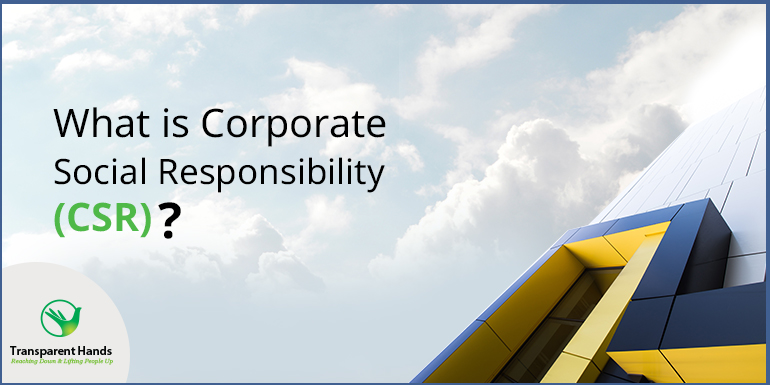 What is Corporate Social Responsibility (CSR)