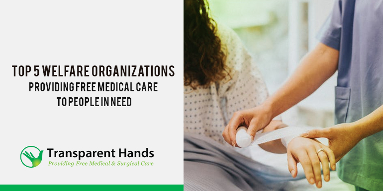Top 5 Welfare Organizations Providing Free Medical Care to People in Need