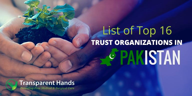 List of Top 16 Trust Organizations in Pakistan